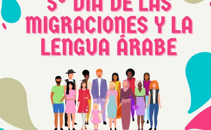 5º DÍA DE LAS MIGRACIONES Y LA LENGUAÁRABE